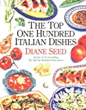 The Top One Hundred Italian Dishes (0898154340) by Seed, Diane