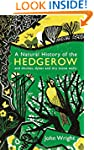 A Natural History of the Hedgerow: an...