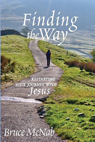 Finding the Way: Restarting Your Journey with Jesus
