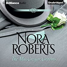 The MacGregor Grooms: The MacGregors, Book 8 (       UNABRIDGED) by Nora Roberts Narrated by Angela Dawe