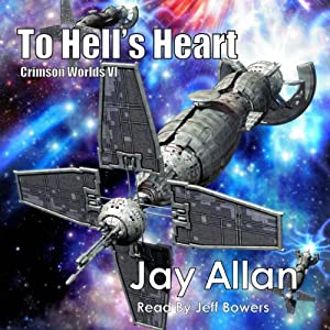 To Hell's Heart: Crimson Worlds, Book 6 | [Jay Allan]