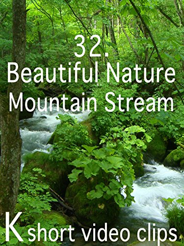 Clip: 32, Beautiful Nature--Mountain Stream