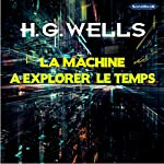 La machine à explorer le temps | H. G. Wells