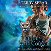 Taming the Wild Cougar: Heart of the Cougar, Book 3 | Terry Spear