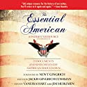 The Essential American: A Patriot's Resource - 25 Documents and Speeches Every American Should Own (       UNABRIDGED) by Jackie Gingrich Cushman, Newt Gingrich (foreword) Narrated by Vanessa Hart, Jim Meskimen