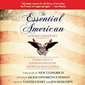 The Essential American: A Patriots Resource - 25 Documents and Speeches Every American Should Own | [Jackie Gingrich Cushman, Newt Gingrich (foreword)]