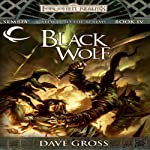 Black Wolf: Forgotten Realms: Sembia, Book 4 (       UNABRIDGED) by Dave Gross Narrated by Jeremy Arthur