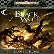 Black Wolf: Forgotten Realms: Sembia, Book 4 | Dave Gross