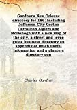 Gardner's New Orleans directory for 1861 Including Jefferson City Gretna Carrollton Algiers and McDonogh with a new map of the city, a street and levee guide business directory an appendix of much useful information and a planters directo [Hardcover]