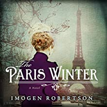 The Paris Winter (       UNABRIDGED) by Imogen Robertson Narrated by Rebecca Night
