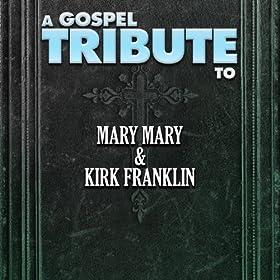 A Gospel Tribute to Mary Mary & Kirk Franklin