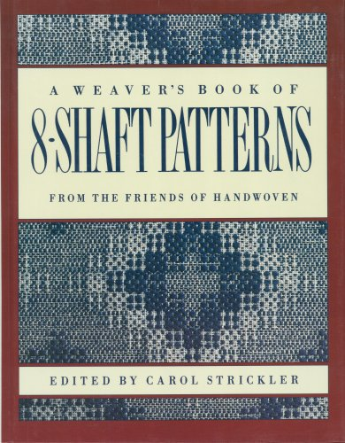 A Weaver's Book of 8-Shaft Patterns: From the Friends of...