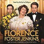 Florence Foster Jenkins | Nicholas Martin,Jasper Rees