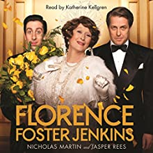 Florence Foster Jenkins Audiobook by Nicholas Martin, Jasper Rees Narrated by Katherine Kellgren