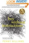 Boy Without Instructions: Surviving t...