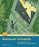 Abenteuer Informatik: IT zum Anfassen - von Routenplaner bis Online-Banking