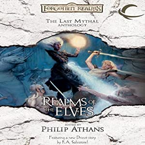 Realms of the Elves: The Last Mythal Anthologies: A Forgotten Realms Anthology | [Philip Athans (editor)]