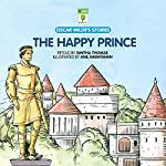 The Happy Prince: Oscar Wilde's Stories | Smitha Thomas - adaptation