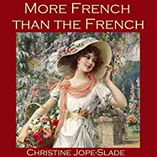 More French Than the French Audiobook by Christine Jope-Slade Narrated by Cathy Dobson