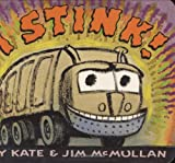 I Stink! (0060745924) by I Stink! Board Book I STINK! BOARD BOOK by McMullan, Kate (Author) on Apr-05-2005 Hardcover