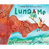Luna & Me: The True Story of a Girl Who Lived in a Tree to Save a Forest