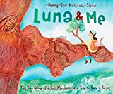 img - for Luna & Me: The True Story of a Girl Who Lived in a Tree to Save a Forest book / textbook / text book