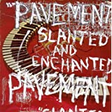 "Slanted and Enchantedvon ""Pavement"""