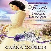 Faith and the Texas Lawyer: The Brides of Texas Code Series, Book 4 | [Carra Copelin]