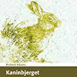 Kaninbjerget [Watership Down] | Richard Adams