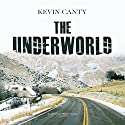 The Underworld: A Novel Audiobook by Kevin Canty Narrated by Paul Michael Garcia