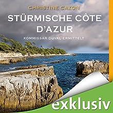Stürmische Côte d'Azur (Kommissar Duval 3) Hörbuch von Christine Cazon Gesprochen von: Gert Heidenreich