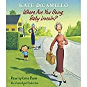 Where Are You Going, Baby Lincoln?: Tales from Deckawoo Drive, Volume Three Audiobook by Kate DiCamillo Narrated by Lorna Raver