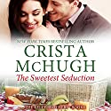 The Sweetest Seduction: The Kelly Brothers, Book 1 (       UNABRIDGED) by Crista McHugh Narrated by Therese Plummer