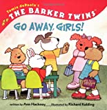 img - for Barker Twins, The: Go Away, Girls! book / textbook / text book