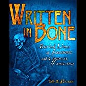 Written in Bone: Buried Lives of Jamestown and Colonial Maryland | [Sally M. Walker]