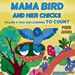 Children's Books: Mama Bird and her chicks! (Ebook with audio) Beginner Books – Best first reading (Early readers Bedtime stories, Easy to read Illustrated … collectionbooks, Kids books collection)