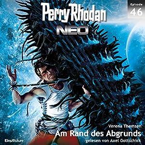 Am Rand des Abgrunds (Perry Rhodan NEO 46) Hörbuch