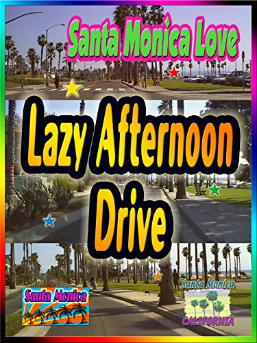 Santa Monica Love ~ Lazy Afternoon Drive (1:14)
