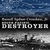 South Pacific Destroyer: The Battle for the Solomons from Savo Island to Vella Gulf | [Russell Sydnor Crenshaw]