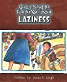 img - for God, I Need to Talk to You about Laziness (God, I Need to Talk to You About...) book / textbook / text book