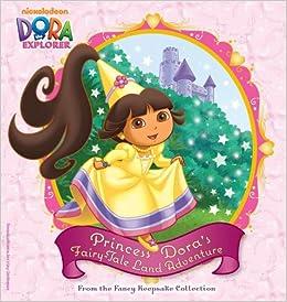 Princess Dora's Fairy-Tale Land Adventure: From the Fancy Keepsake