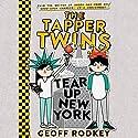 The Tapper Twins Tear up New York Audiobook by Geoff Rodkey Narrated by Michele McGonigle, Cassandra Morris, Adam McArthur, Grace Rolek, Veena Bidasha, Sunil Mohatra, Aaron Landon
