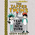 The Tapper Twins Tear up New York | Geoff Rodkey