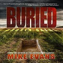 Buried: Broken Oaths (       UNABRIDGED) by Mike Evans Narrated by Dan Boice