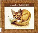 img - for Animals of the Deserts (Lerner Wildlife Library) book / textbook / text book