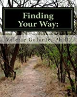 Finding Your Way:: Lessons from Life (Black and White Version)