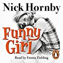 Funny Girl (       UNABRIDGED) by Nick Hornby Narrated by Emma Fielding