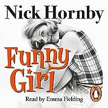 Funny Girl | Livre audio Auteur(s) : Nick Hornby Narrateur(s) : Emma Fielding