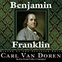 Benjamin Franklin Audiobook by Carl Van Doren Narrated by Patrick Cullen