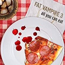All You Can Eat: Fat Vampire, Book 3 (       UNABRIDGED) by Johnny B. Truant Narrated by Matt Josdal